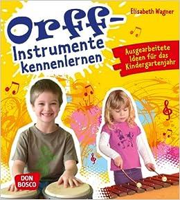 Orff-Instrumente kennenlernen: Ausgearbeitete Ideen für das ...