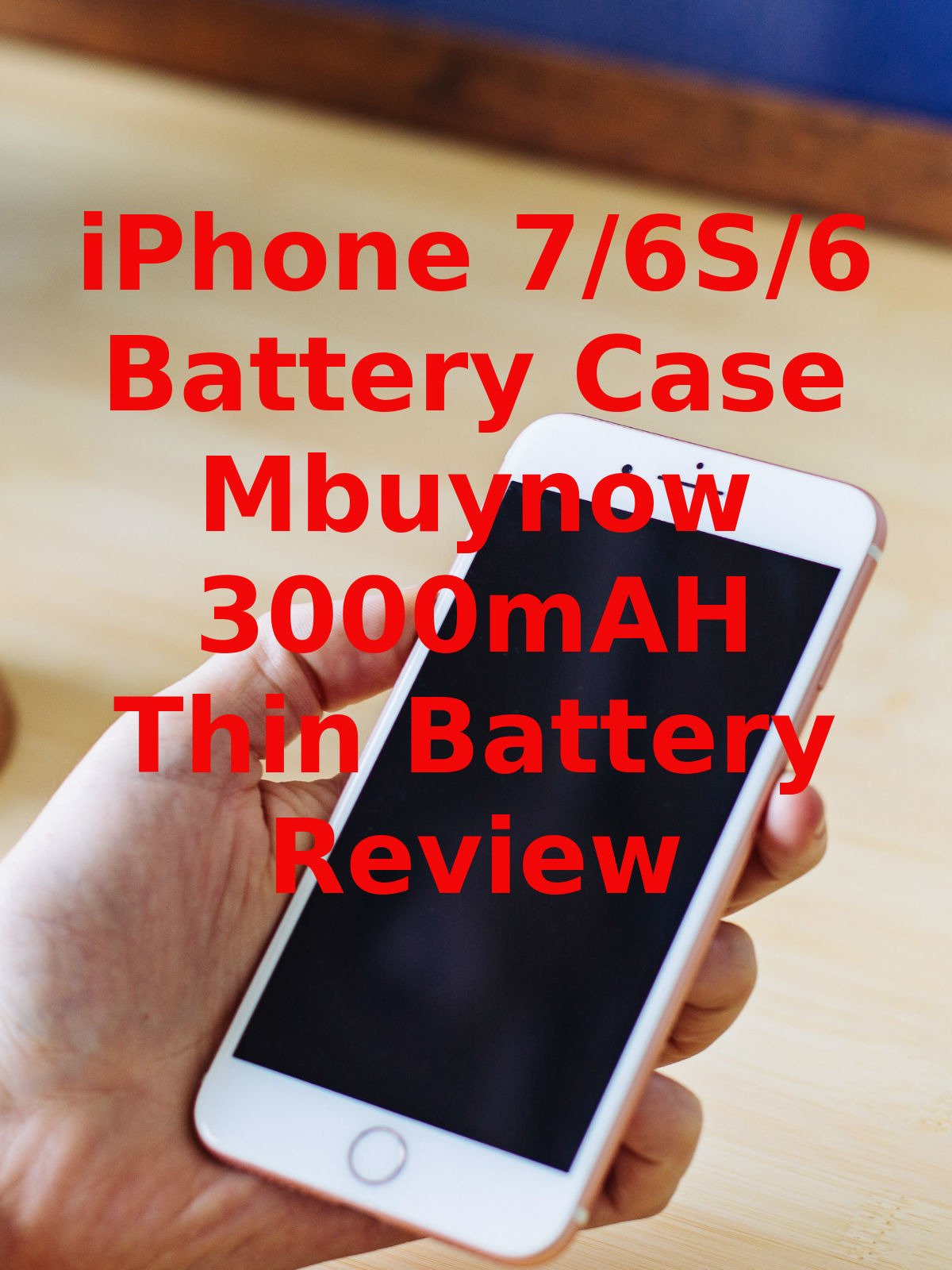Review: iPhone 7/6S/6 Battery Case Mbuynow 3000mAH Thin Battery Review