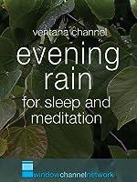 Evening Rain, ultra low light, for sleep and meditation