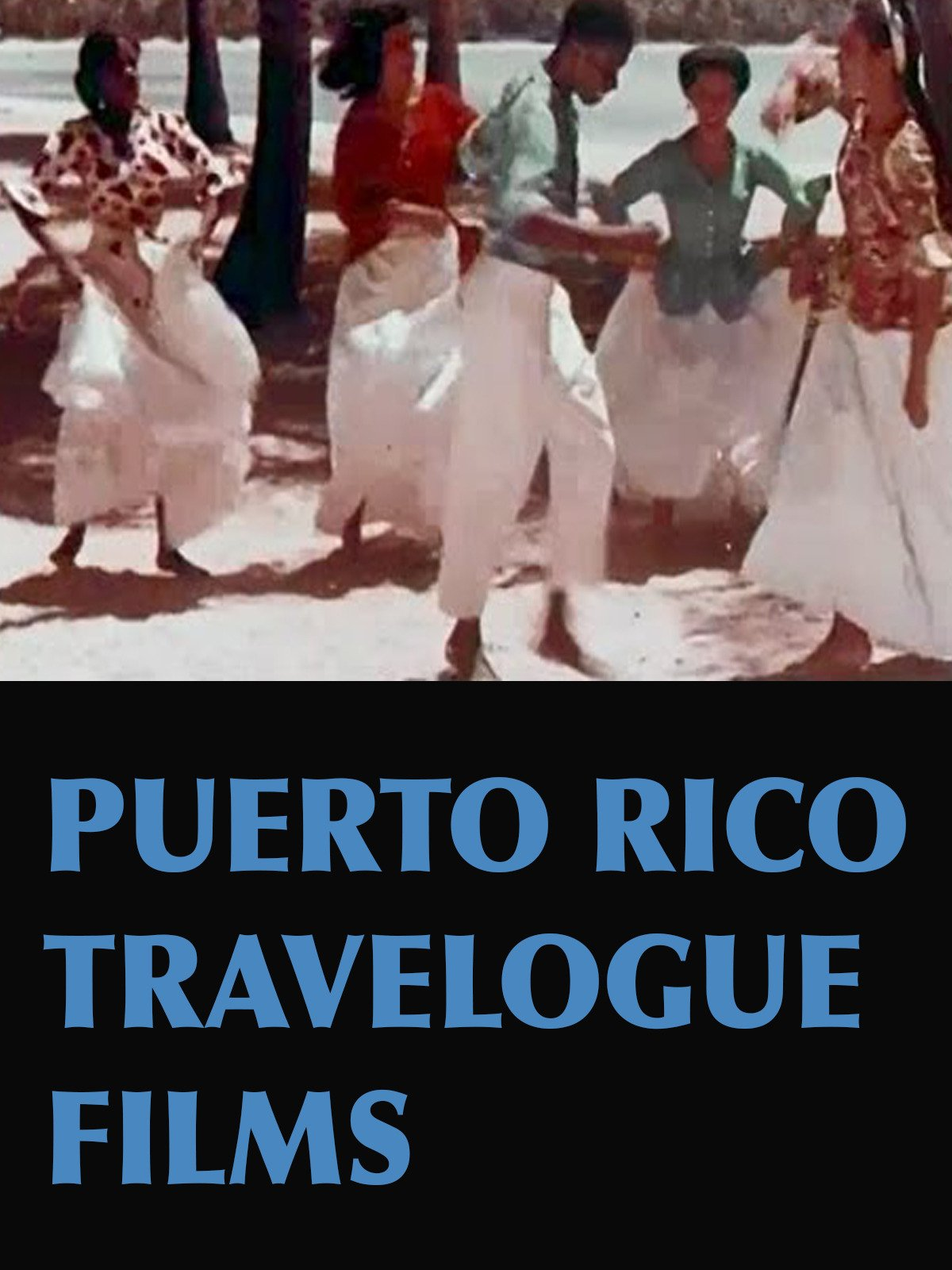 Puerto Rico Travelogue Films on Amazon Prime Instant Video UK