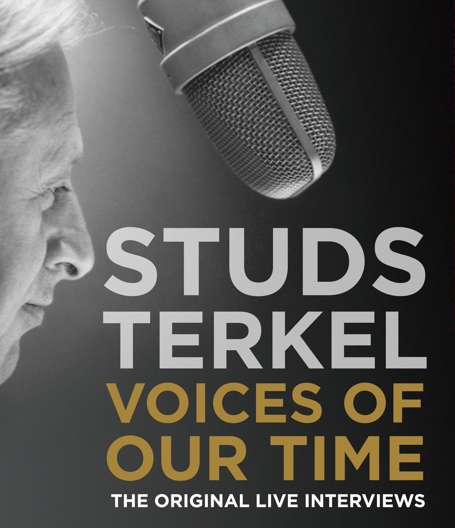 Voices of Our Time - The Original Live Interviews -  Studs Terkel