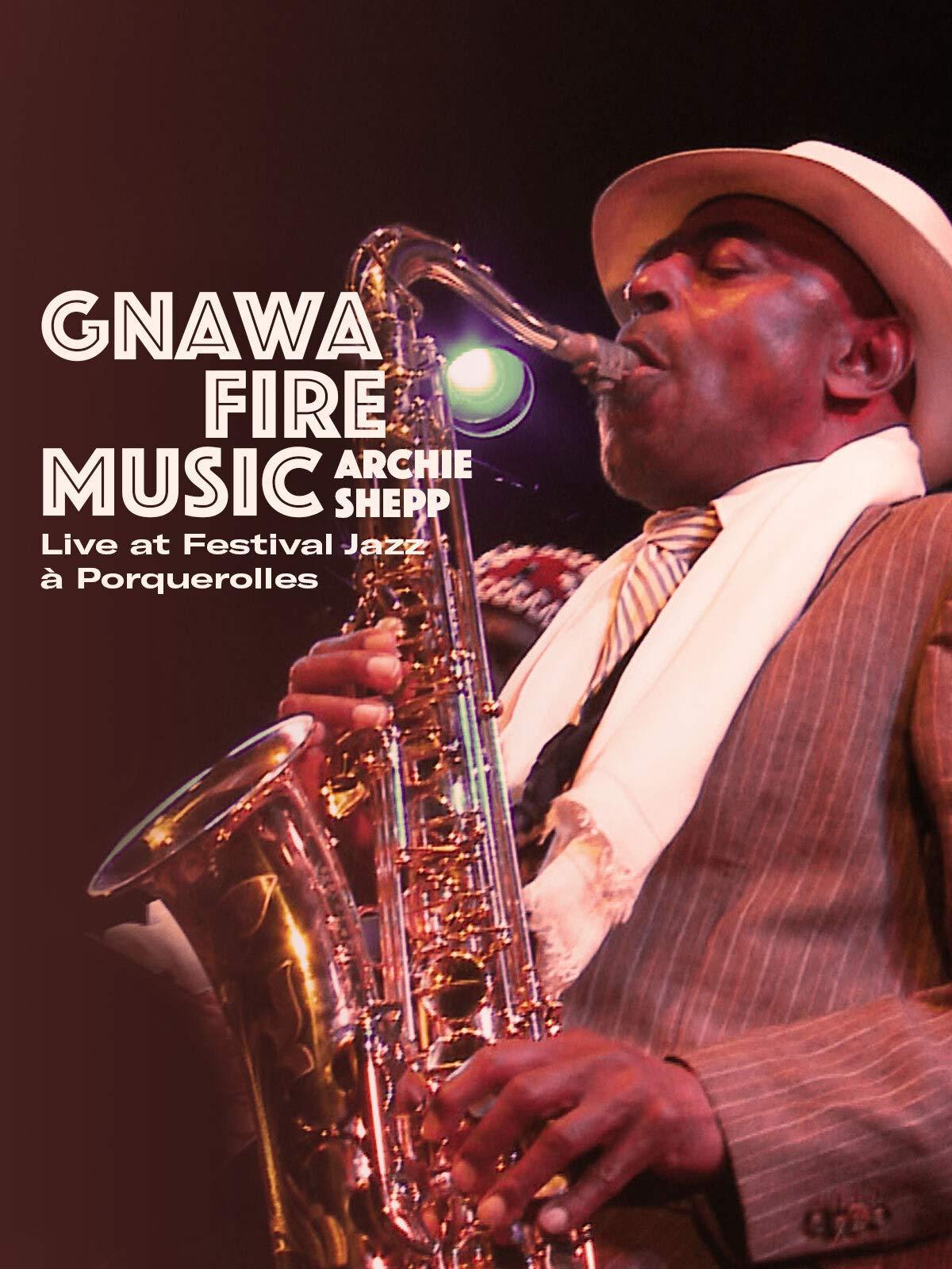 Gnawa Fire Music & Archie Shepp - Porquerolles