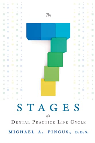 The 7 Stages of a Dental Practice Life Cycle written by Michael Pincus