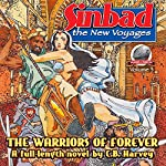 The Warriors of Forever: Sinbad, the New Voyages, Book 3 | C.B. Harvey