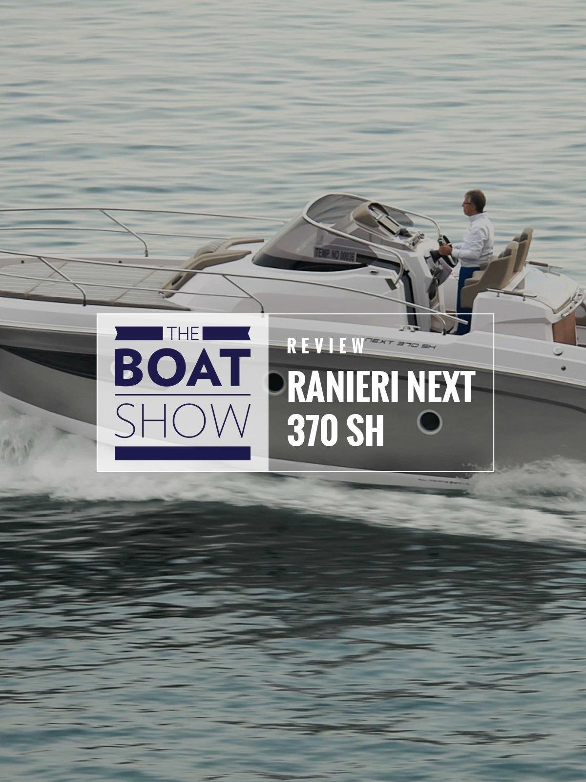 Review: Ranieri International Next 370 SH - The Boat Show on Amazon Prime Video UK