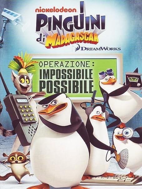 I Pinguini Di Madagascar –  Operazione: Impossibile Possibile (2011)