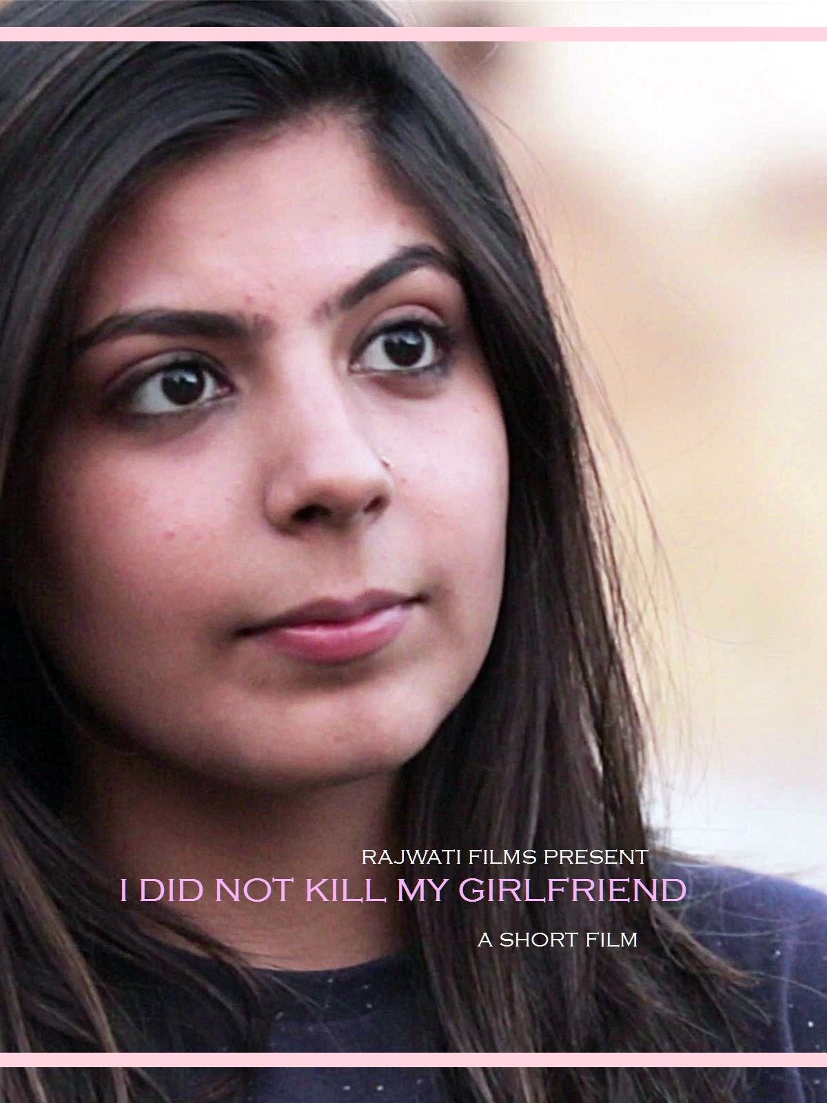 I Did Not Kill My Girlfriend