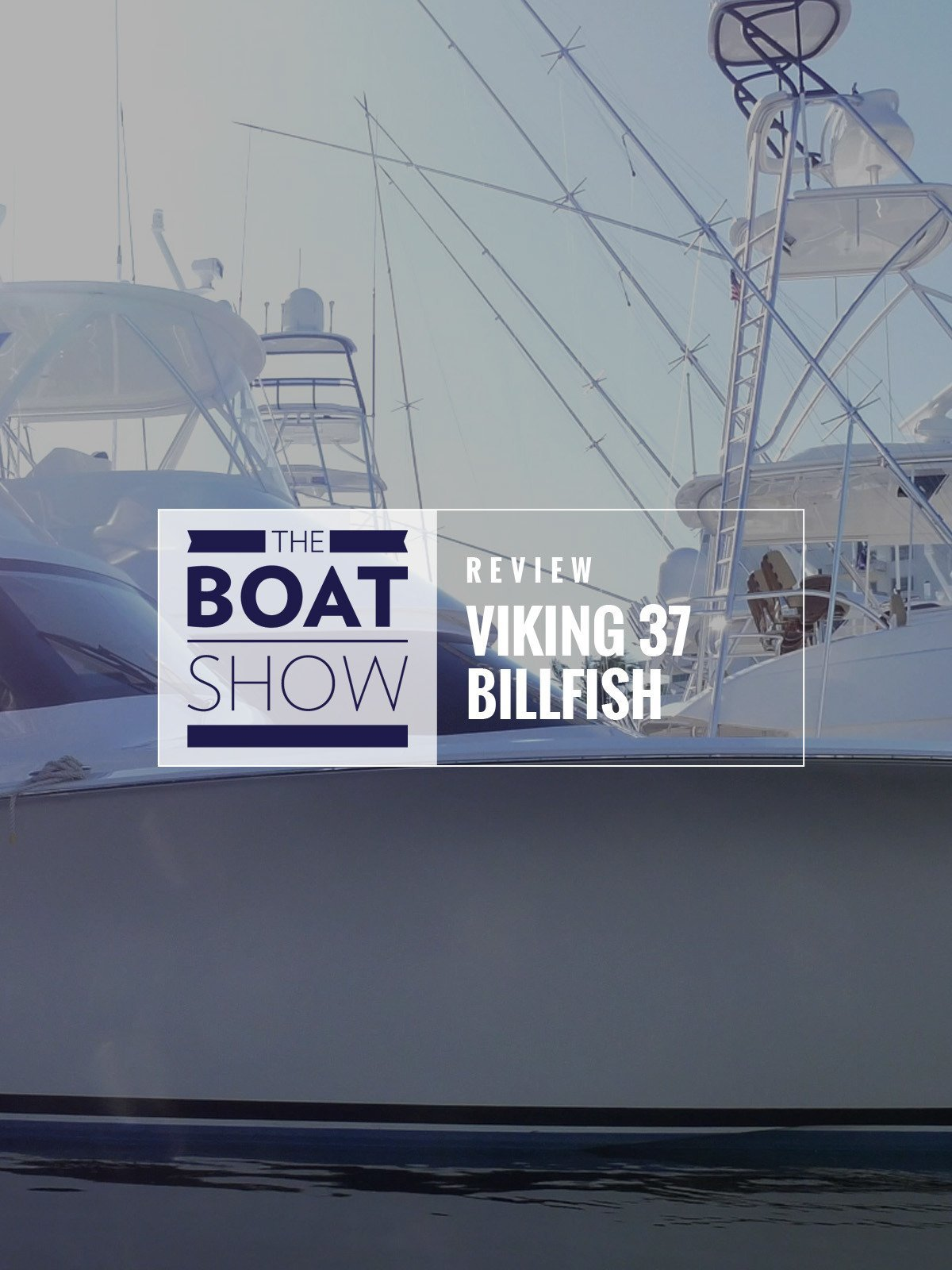 Review: Viking 37 Billfish - The Boat Show on Amazon Prime Video UK