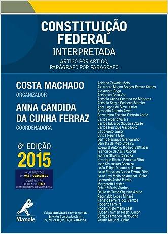 Constituição Federal Interpretada: Artigo por Artigo, Parágrafo por Parágrafo (Portuguese Edition)