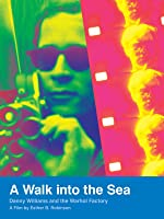 A Walk into the Sea: Danny Williams & the Warhol Factory