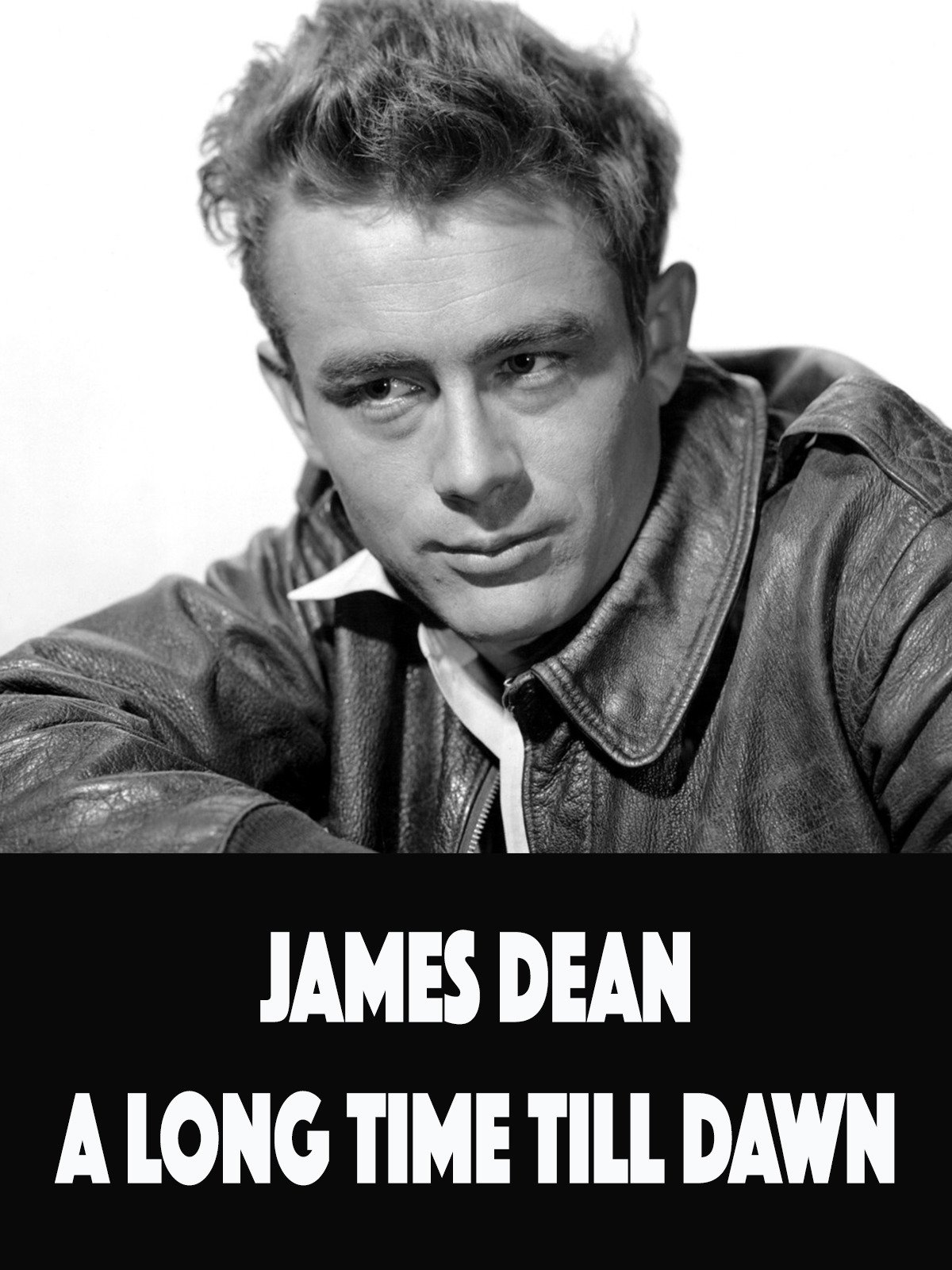 James Dean: A Long Time Till Dawn