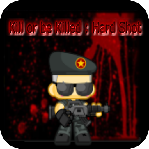 Kill or Be Killed : Hard Shot