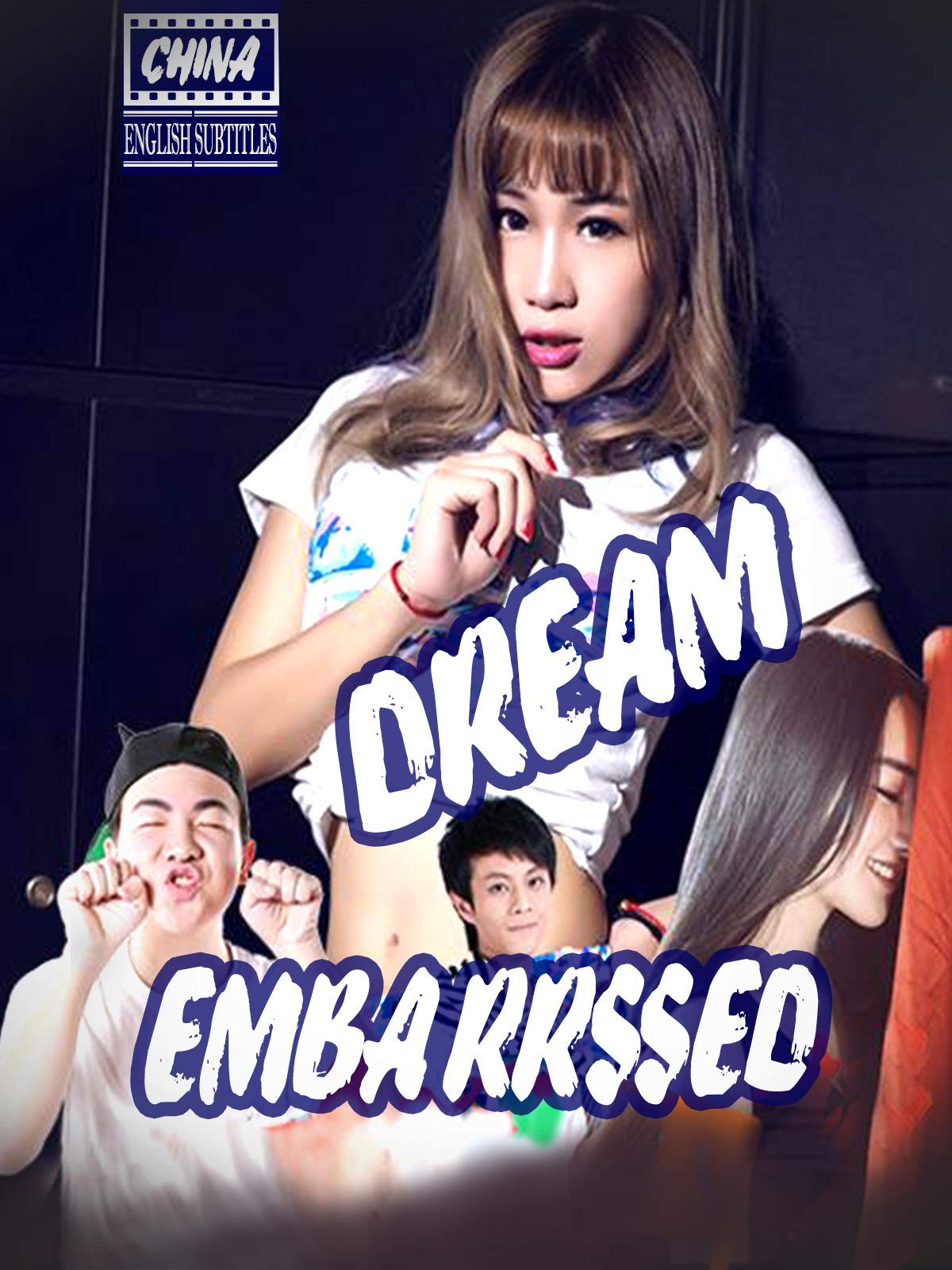 Dream Embarrssed (english subtitles) China