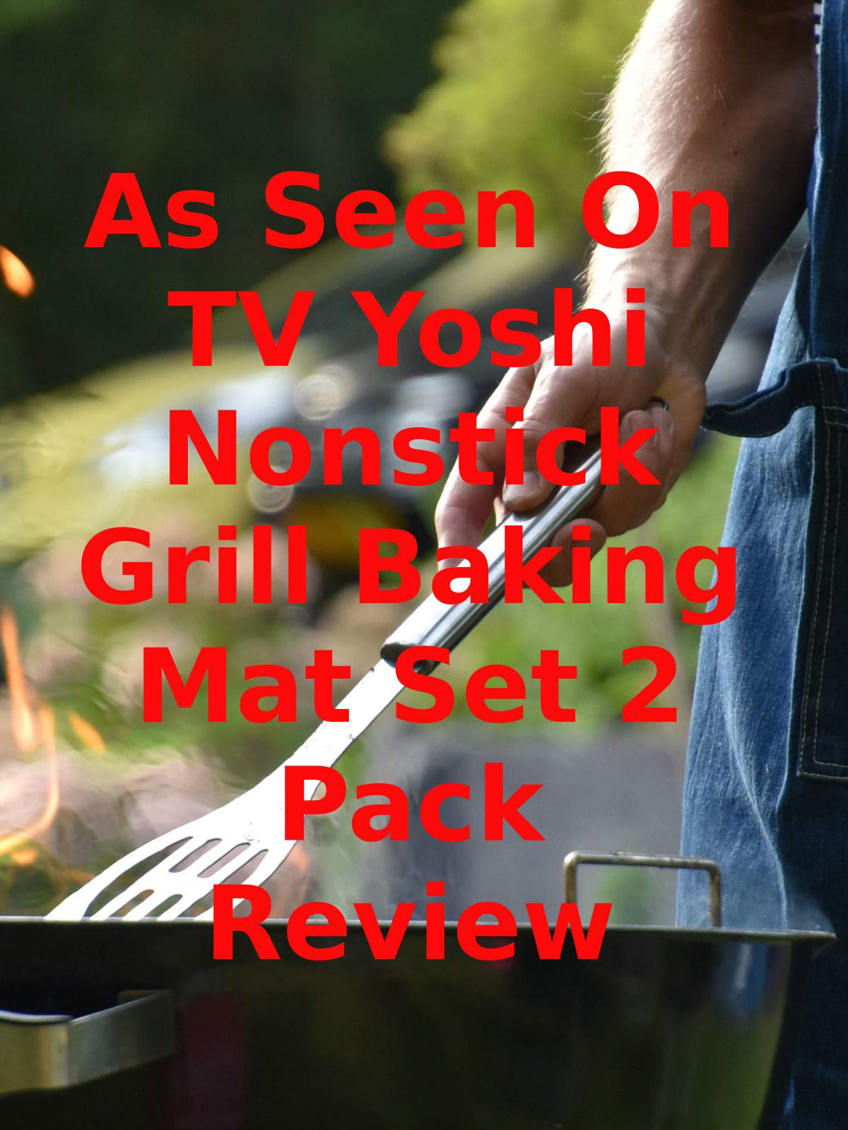 Review: As Seen On TV Yoshi Nonstick Grill Baking Mat Set 2 Pack Review on Amazon Prime Video UK