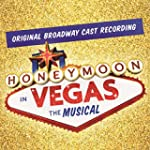 Honeymoon In Vegas [Original Cast Rec...