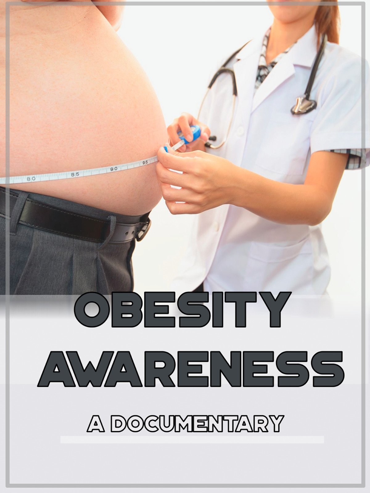Obesity Awareness A Documentary