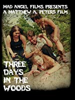 Three Days in the Woods