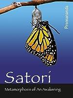 Satori - Metamorphosis of An Awakening