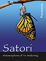Satori - Metamorphosis of An Awakening