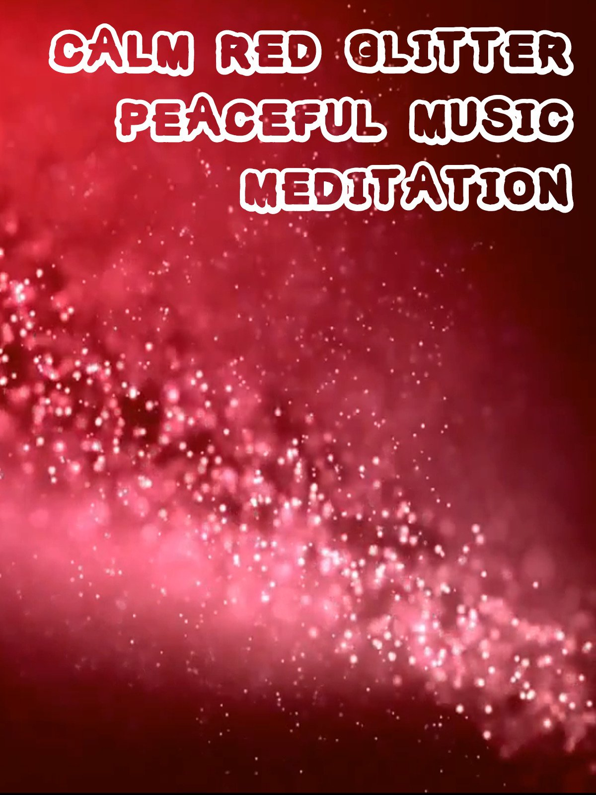 Calm Red Glitter Peaceful Music Meditation