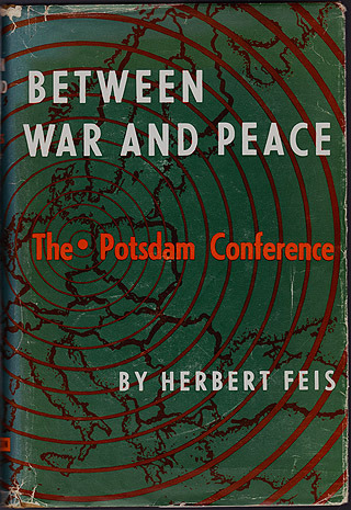 Between War and Peace: The Potsdam Conference, Feis, Herbert