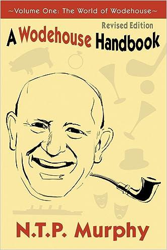 A Wodehouse Handbook: Vol. 1 the World of Wodehouse