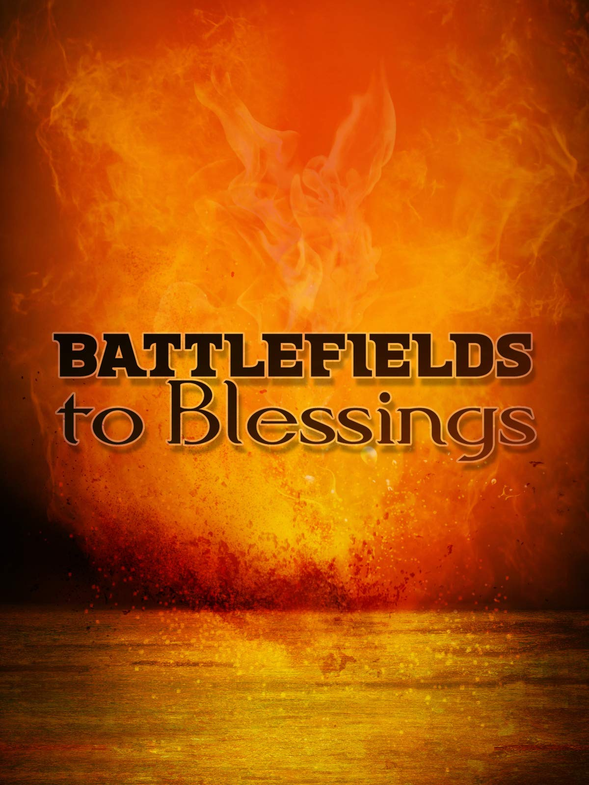 Battlefields to Blessings