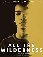 All The Wilderness [HD]
