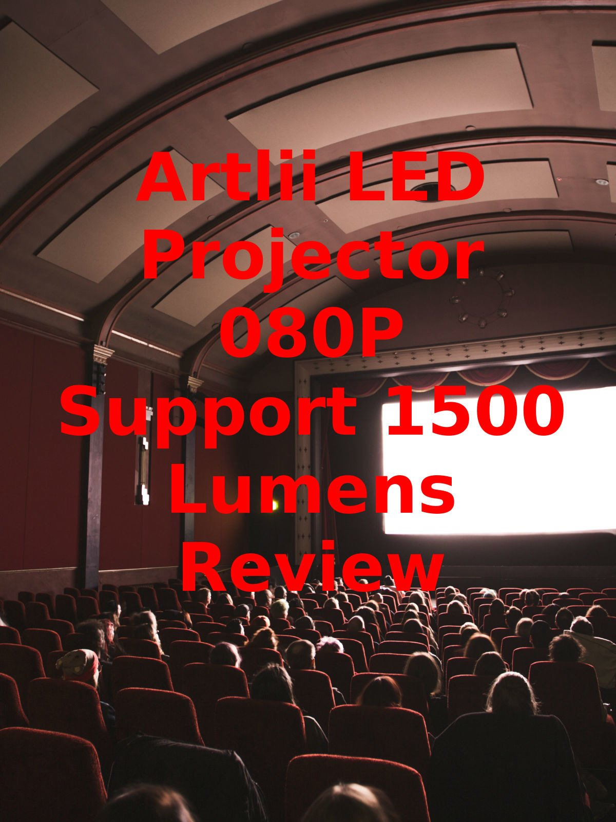 Review: Artlii LED Projector 1080P Support 1500 Lumens Review