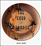 The Food of Paradise: Exploring Hawaii's Culinary Heritage (A Kolowalu Book)