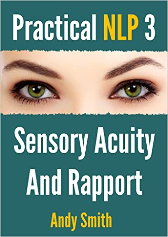 Practical NLP 3: Sensory Acuity And Rapport