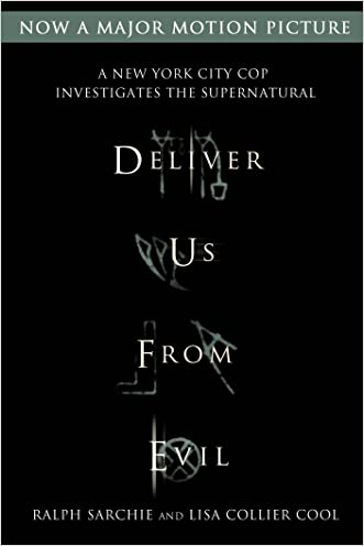 Deliver Us from Evil: A New York City Cop Investigates the Supernatural written by Ralph Sarchie