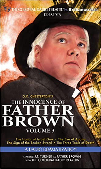 The Innocence of Father Brown, Volume 3: A Radio Dramatization (Father Brown Series) written by G. K. Chesterton