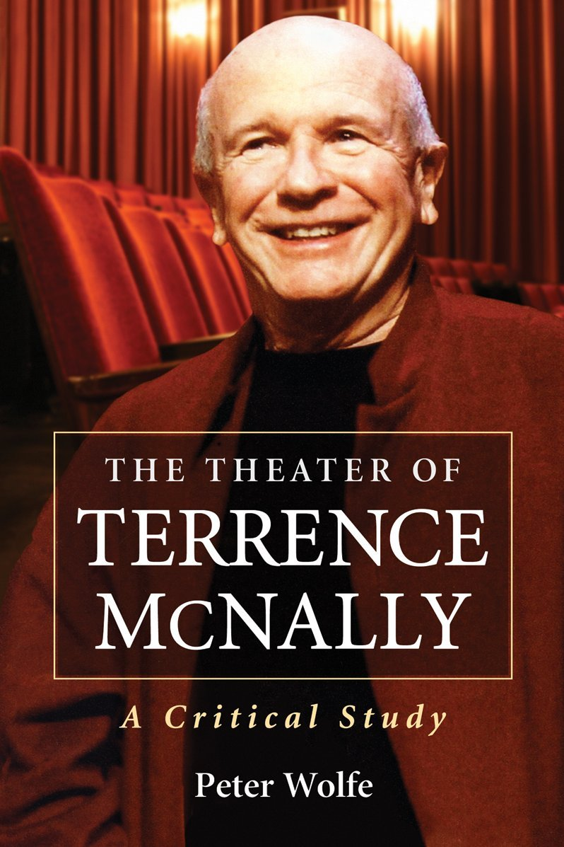 The Theater of Terrence McNally: A Critical Study Peter Wolfe