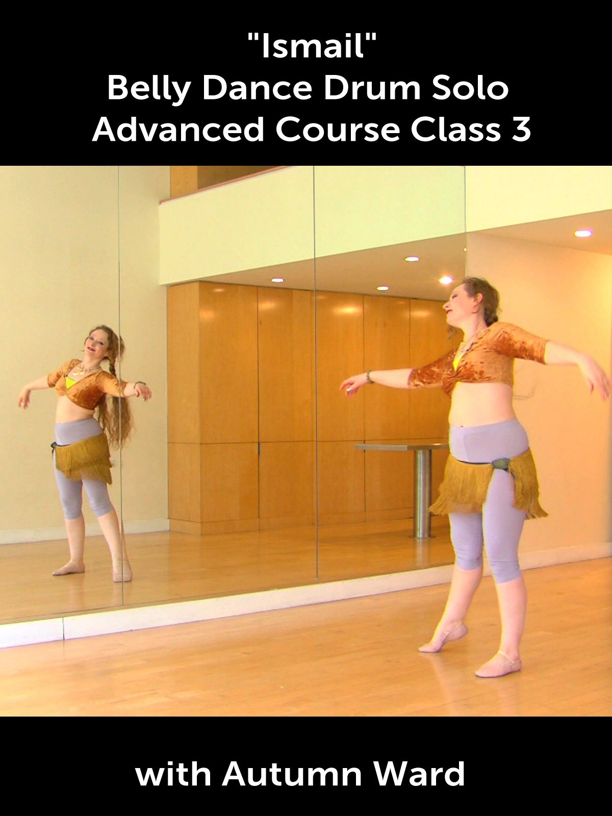 """Ismail"" Belly Dance Drum Solo Advanced Course Class 3 with Autumn Ward"