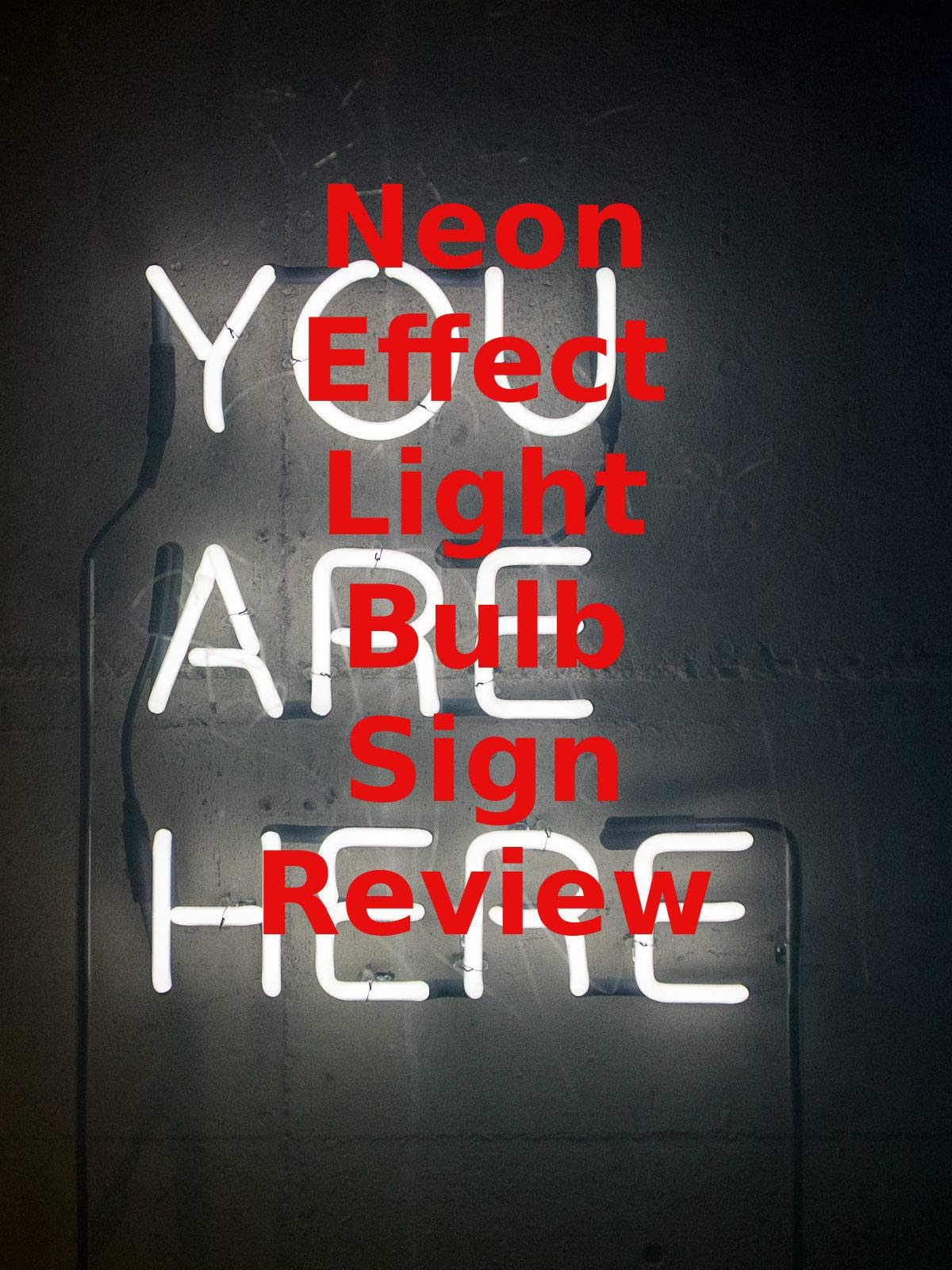 Review: Neon Effect Light Bulb Sign Review on Amazon Prime Video UK