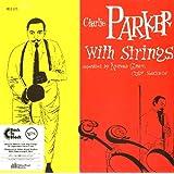 Charlie Parker With Strings [Vinilo]