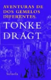 Aventuras de dos gemelos diferentes/ Adventure of the Unidentical Twins (Spanish Edition) (8498411904) by Dragt, Tonke