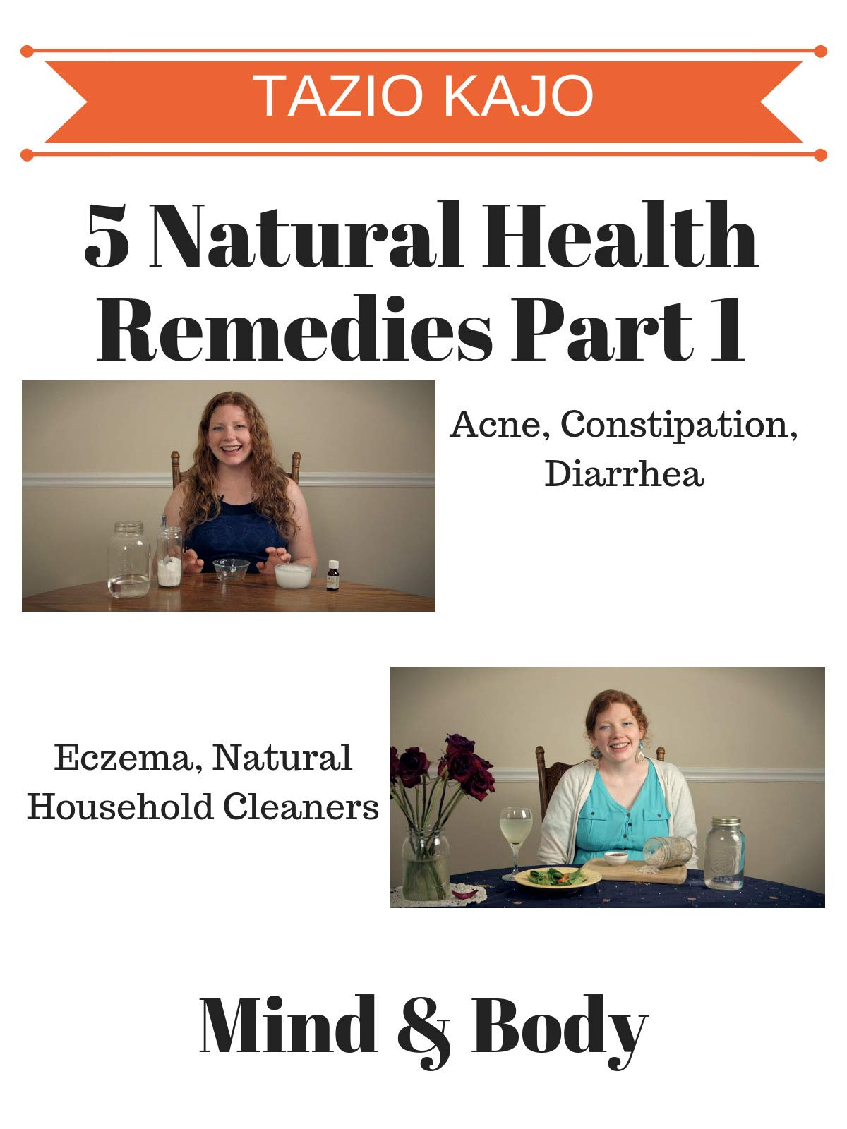 5 Natural Health Remedies Part 1