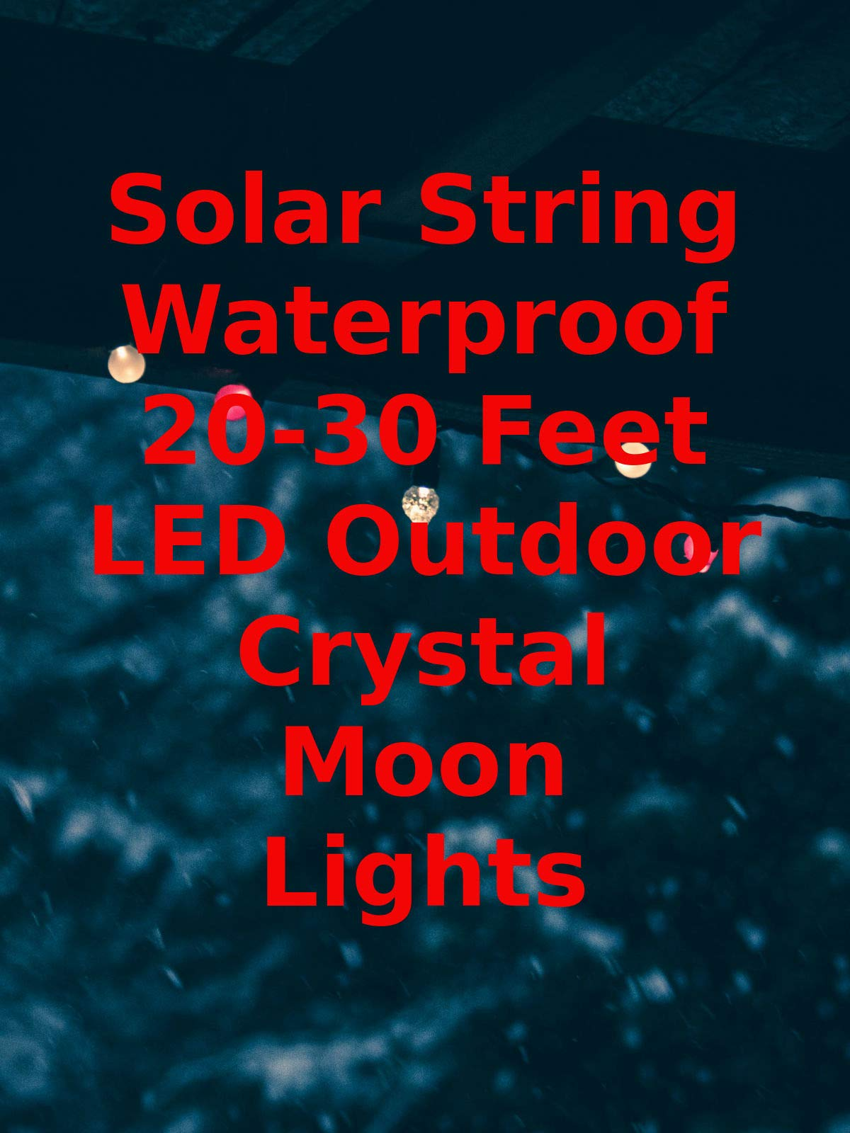 Review: Solar String Waterproof 20-30 Feet LED Outdoor Crystal Moon Lights on Amazon Prime Video UK