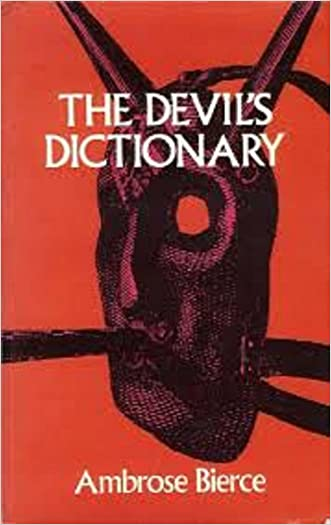 The Devil's Dictionary (Illustrated) written by Ambrose Bierce