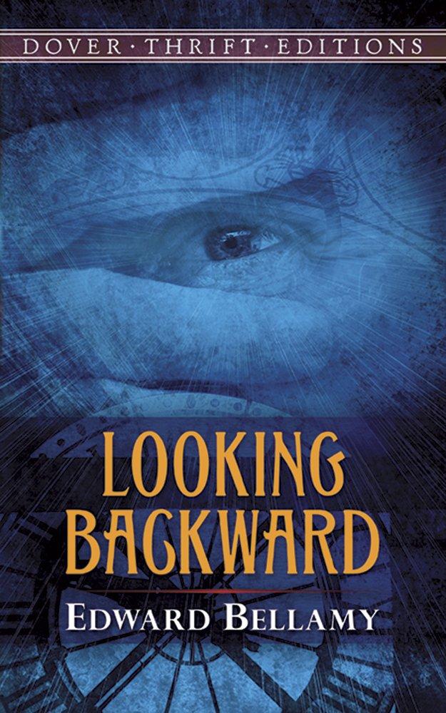Looking Backward: 2000-1887, Edward Bellamy - Essay