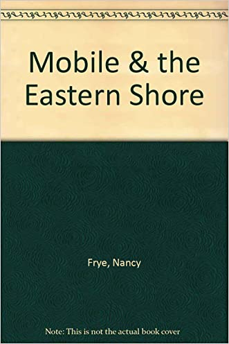 Mobile & the Eastern Shore (Images of America (Arcadia Publishing))