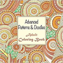 Advanced Adult Coloring Book Patterns and Doodles