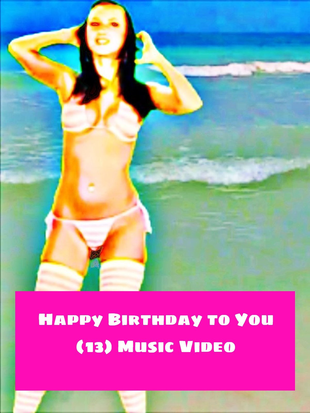 Happy Birthday to You (13) Music Video