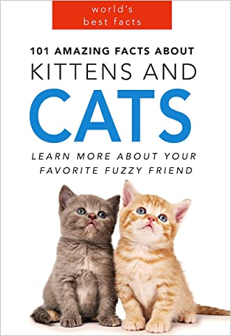 Cat Book: 101 Amazing Facts about Kittens and Cats for Kids (CAT FACTS BOOK WITH 25 CUTE PHOTOS): Cat Books for Kids