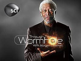 Through the Worm Hole with Morgan Freeman - Season 2