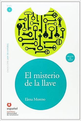 El misterio de la llave(Libro +CD) Leer En Espanol Level 1 (Spanish Edition)