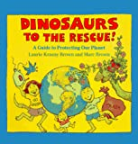Dinosaurs to the Rescue!: A Guide to Protecting Our Planet (Dino Life Guides for Families)
