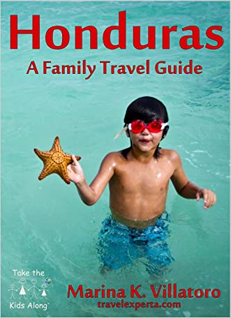 Honduras Travel Guide (Take The Kids Along)